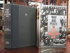 WAR AND PEACE IN THE NUCLEAR AGE - Signed - First Edition