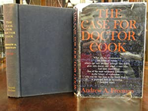 THE CASE FOR DOCTOR COOK: Freeman, Andrew A.