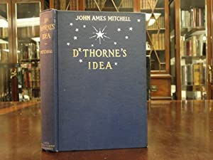 DR. THORNE'S IDEA: Mitchell, John Ames