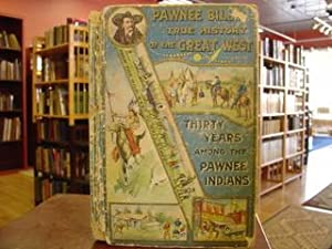 PAWNEE BILL His Experience and Adventures on the Western Plains: De Wolff, J.H.