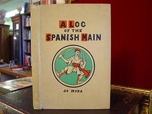 A LOG OF THE SPANISH MAIN: Mora, Jo
