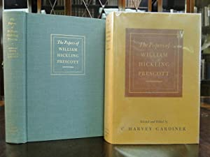 PAPERS OF WILLIAM HICKLING PRESCOTT: Gardiner, C. Harvey
