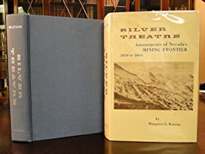 SILVER THEATRE, Amusements of the Mining Frontier in Early Nevada 1850-1864: Watson, Margaret G.