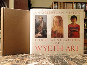 AN AMERICAN VISION: Three Generations of Wyeth Art: Wyeth, Andrew, N.C. And James