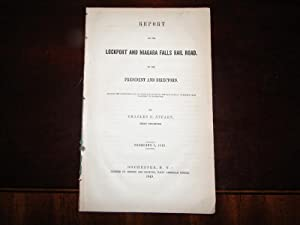 Report on the LOCKPORT AND NIAGARA FALLS RAIL ROAD to the President and Directors, Showing the Es...