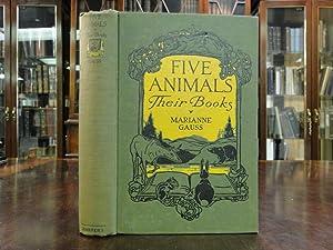 FIVE ANIMALS, THEIR BOOKS: Gauss, Marianne