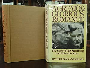 A GREAT & GLORIOUS ROMANCE - Signed the Story of Carl Sandburg and Lilian Steichen