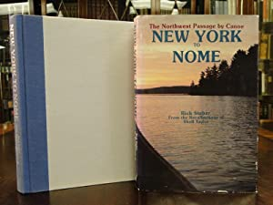 NEW YORK TO NOME - the Northwest Passage By Canoe - Signed