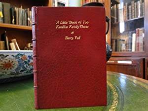 A LITTLE BOOK OF TOO FAMILIAR FAMILY VERSE, To Which Are Added a Few Philuppics: Vail, Barry