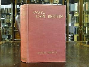 AWAY TO CAPE BRETON: Brinley, Gordon