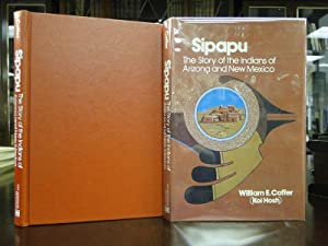 SIPAPU the Story of the Indians of Arizona and New Mexico