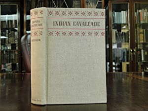 INDIAN CAVALCADE or Life on the Old-time Indian Reservations