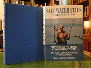 SALT WATER FLIES Popular Patterns and How to Tie Them: Bay, Kenneth E. And Hermann Kessler