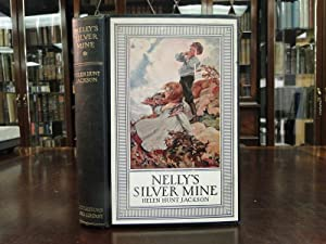 NELLY'S SILVER MINE a Story of Colorado Life: Jackson, Helen Hunt