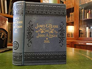 AUTHORIZED PICTORIAL LIVES OF JAMES GILLESPIE BLAINE AND JOHN ALEXANDER LOGAN: Buel, J. W.
