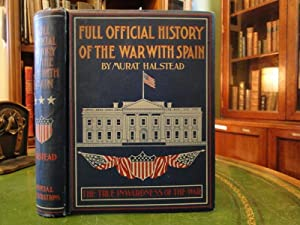 FULL OFFICIAL HISTORY OF THE WAR WITH SPAIN