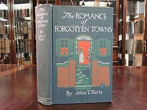 THE ROMANCE OF FORGOTTEN TOWNS: Faris, John T.
