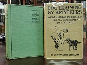 DOG TRAINING BY AMATEURS a Handbook of Instructionfor All Sportsmen: Sharpe, R.
