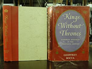 KINGS WITHOUT THRONES European Monarchy in the Twentieth Century: Bocca, Geoffrey