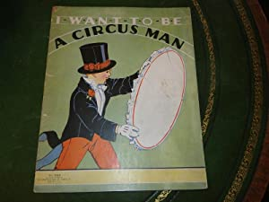 I WANT TO BE A CIRCUS MAN