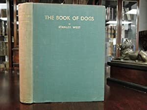 THE BOOK OF DOGS: West, Stanley