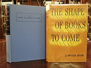 THE SHAPE OF BOOKS TO COME: Adams, J. Donald