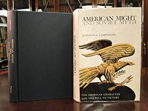AMERICAN MIGHT AND SOVIET MYTH: Campaigne, Jameson G.