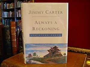 ALWAYS A RECKONING and Other Poems - Signed: Carter, Jimmy