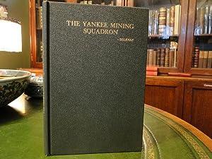 THE YANKEE MINING SQUADRON OR LAYING THE NORTH SEA MINE BARRAGE: Belknap, Capt. Reginald R.