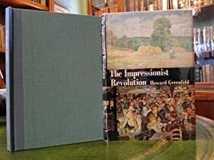 THE IMPRESSIONIST REVOLUTION: Greenfeld, Howard