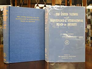 THE UNITED NATIONS AND THE MAINTENANCE OF INTERNATIONAL PEACE AND SECURITY: Goodrich, Leland M. And...