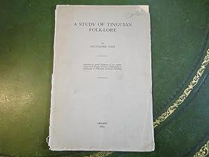 A STUDY OF TINGUIAN FOLK-LORE: Cole, Fay-Cooper
