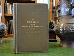 ON CANE SUGAR and the Process of Its Manufacture in Java: Geerligs, H. C. Prinsen