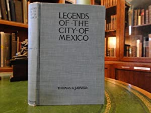 LEGENDS OF THE CITY OF MEXICO: Janvier, Thoams A.