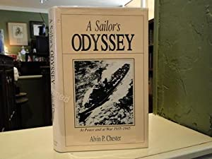 A SAILOR'S ODYSSEY - At Peace and At War 1935-1945