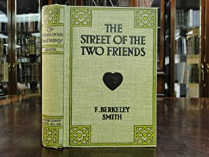 THE STREET OF THE TWO FRIENDS: Smith, F. Berkeley