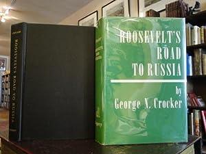 ROOSEVELT'S ROAD TO RUSSIA: Crocker, George N.