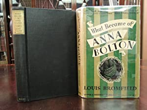 WHAT BECAME OF ANNA BOLTON: Bromfield, Louis