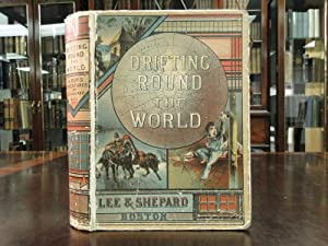 DRIFTING ROUND THE WORLD a Boy's Adventures By Sea and Land: Hall, Capt. C.W.