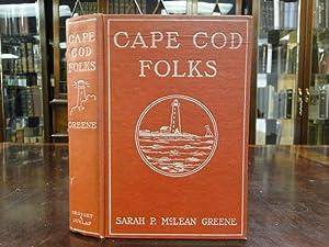 CAPE COD FOLKS: Greene, Sarah P. McLean