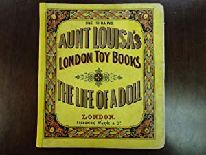 AUNT LOUISA'S THE LIFE OF A DOLL: Aunt Louisa