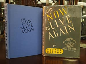 AND NOW TO LIVE AGAIN: Barton, Betsey