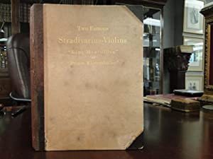 History and Description of TWO MASTER PIECES BY ANTONIUS STRADIVARIUS Know as the