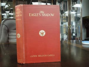 THE EAGLE'S SHADOW: Cabell, James Branch