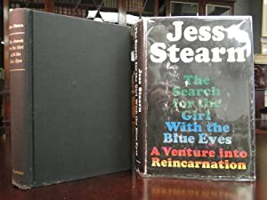 THE SEARCH FOR THE GIRL WITH THE BLUE EYES - a Venture Into Reincarnation: Stearn, Jess