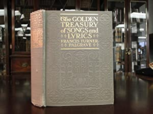 THE GOLDEN TREAUSRY OF THE BEST SONGS AND LYRICAL POEMS IN THE ENGLISH LANGUAGE: Palgrave Francis ...