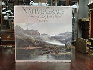 NATIVE GRACE - Prints of the New World 1590-1876 - Signed