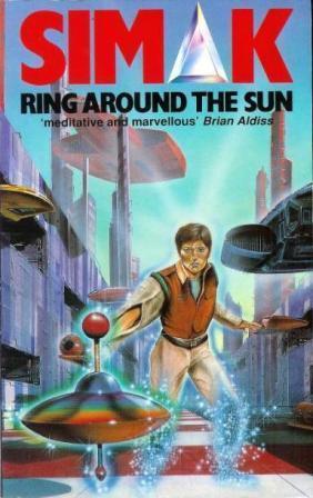 Ring Around The Sun: Simak, Clifford D