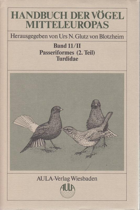 Handbuch der Vögel Mitteleuropas. Band11/II: Passeriformes (2.: Urs. N. Glutz