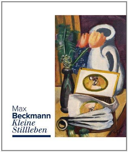 Max Beckmann. Kleine Stillleben. [Anlässlich der Ausstellung: Klingsöhr-Leroy, Cathrin [Hrsg.],